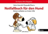 Notfallbuch für den Hund: Kleiner Leitfaden zur Ersten Hilfe - 1